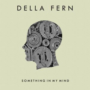 della-fern-something-in-my-mind-ep-2016